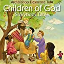 Children of God Storybook Bible (       UNABRIDGED) by Desmond Tutu Narrated by Desmond Tutu
