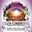 Club Carnival (The Best in Latin House)