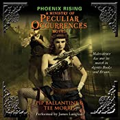 Phoenix Rising: A Ministry of Peculiar Occurrences Novel | Pip Ballantine, Tee Morris