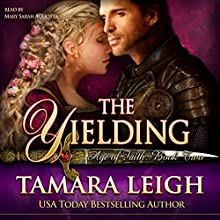 The Yielding: Age of Faith, Book 2 (       UNABRIDGED) by Tamara Leigh Narrated by Mary Sarah Agliotta