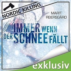 Immer wenn der Schnee fällt (Nordic Killing) Hörbuch