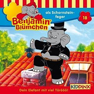 Benjamin als Schornsteinfeger (Benjamin Blümchen 18) Hörspiel