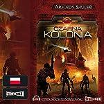 Kroniki Czerwonej Kompanii: Czarna kolonia | Arkady Saulski