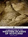 A Description of the Western Islands of Scotland