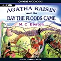 Agatha Raisin and the Day the Floods Came: An Agatha Raisin Mystery, Book 12 (       UNABRIDGED) by M. C. Beaton Narrated by Penelope Keith