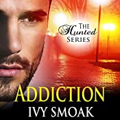 Addiction: The Hunted Series, Book 2 | Ivy Smoak