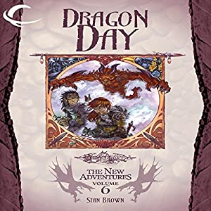 Dragon Day: Dragonlance: The New Adventures: Dragon Quartet, Book 2 | [Stan Brown]