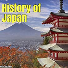History of Japan Audiobook by Chase Bailey Narrated by Sean Lenhart