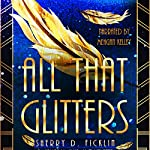 All That Glitters: The Canary Club, Book 2 | Sherry D Ficklin