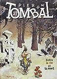 Pierre Tombal - tome 27 - Entre la mort et la vie