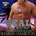 SEAL My Destiny: SEAL Brotherhood, Book #6 Audiobook by Sharon Hamilton Narrated by J.D. Hart