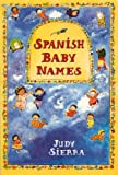 Spanish Baby Names: Traditional and Modern First Names of Spain and the Americas