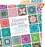 The Granny Square Book: Timeless Tech...