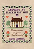 Lessons at Blackberry Inn: Adventures with the Gentle Art of Learning (1889209058) by Karen Andreola