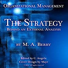 Organizational Management: The Strategy Behind an External Analysis (       UNABRIDGED) by C. Berry, Mayr Narrated by Mayr Berry