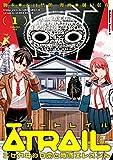 ATRAIL ‐ニセカヰ的日常と殲滅エレメント‐(1)<ATRAIL> (角川コミックス・エース)