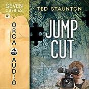 Jump Cut: Seven (The Series) | Ted Staunton