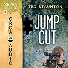 Jump Cut: Seven (The Series) Audiobook by Ted Staunton Narrated by Mike Spring