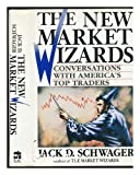 The New Market Wizards: Conversations With America's Top Traders (0887305873) by Jack D. Schwager