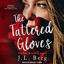 The Tattered Gloves Audiobook by J. L. Berg Narrated by Bailey Carr