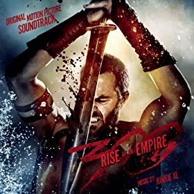 300: Rise of an Empire (Original Motion Picture Soundtrack)