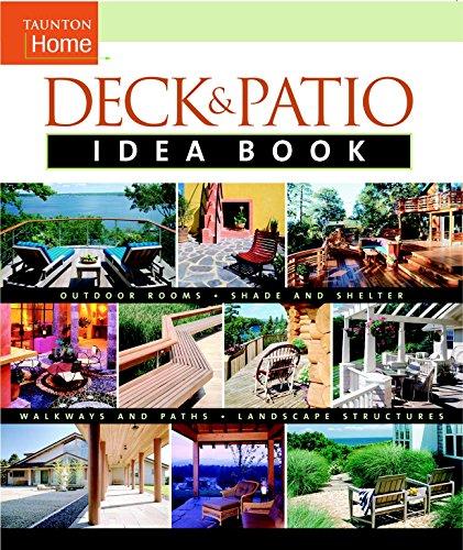 Deck & Patio Idea Book: Outdoor RoomsShade and ShelterWalkways and Pat (Taunton Home Idea Books), Stillman, Julie; Gitlin, Jane