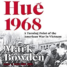 Huế 1968: A Turning Point of the American War in Vietnam Audiobook by Mark Bowden Narrated by Joe Barrett