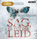'Sag, es tut dir leid (Joe O'Loughlin und Vincent Ruiz, Band 8)' von Michael Robotham