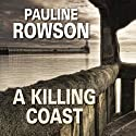 A Killing Coast Audiobook by Pauline Rowson Narrated by Gordon Griffin