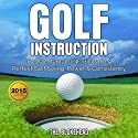 Golf Instruction: Top 50 Mental Golf Tricks to a Perfect Golf Swing, Power & Consistency (The Blokehead Sucess Series) Audiobook by  The Blokehead Narrated by Kirk Hanley
