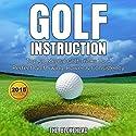 Golf Instruction: Top 50 Mental Golf Tricks to a Perfect Golf Swing, Power & Consistency (The Blokehead Sucess Series) Hörbuch von  The Blokehead Gesprochen von: Kirk Hanley