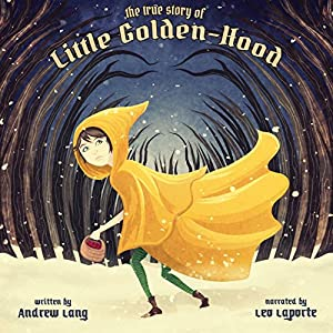 The True History of Little Golden-hood Audiobook