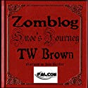 Zomblog: Snoe's Journey Audiobook by TW Brown Narrated by Jodi Bricker