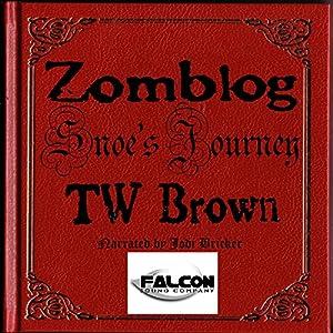 Zomblog: Snoe's Journey Audiobook