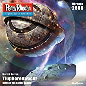 Tiuphorenwacht (Perry Rhodan 2808) | Marc A. Herren