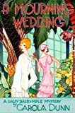 A Mourning Wedding (Daisy Dalrymple Mysteries, No. 13) (0312326270) by Dunn, Carola