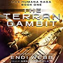 The Terran Gambit: The Pax Humana Saga, Book 1 (       UNABRIDGED) by Endi Webb Narrated by Greg Tremblay
