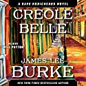 Creole Belle: A Dave Robicheaux Novel, Book 19 Audiobook by James Lee Burke Narrated by Will Patton