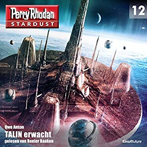 TALIN erwacht (Perry Rhodan Stardust 12) Hörbuch