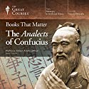Books That Matter: The Analects of Confucius Vortrag von  The Great Courses Gesprochen von: Professor Robert André LaFleur