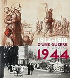 D'une guerre � l'autre : 1914-1918 / 1944