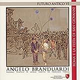 Futuro Antico Vi- Roma E La Festa Di San Giovanni