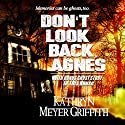 Don't Look Back Agnes: With Bonus Story: In This House Audiobook by Kathryn Meyer-Griffith Narrated by Lesley Ann Fogle