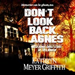 Don't Look Back Agnes: With Bonus Story: In This House | Kathryn Meyer-Griffith