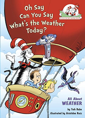oh-say-can-you-say-whats-the-weather-today-all-about-weather-cat-in-the-hats-learning-library