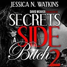 Secrets of a Side Bitch 2 Audiobook by Jessica N. Watkins Narrated by Cary Hite, Nicole Small