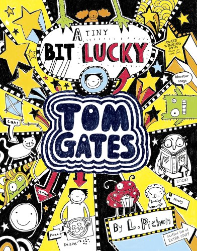 Tom Gates 07: A Tiny Bit Lucky