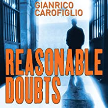 Reasonable Doubts: Guido Guerrieri Series, Book 3 Audiobook by Gianrico Carofiglio, Howard Curtis (translator) Narrated by Sean Barrett