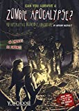 img - for Can You Survive a Zombie Apocalypse?: An Interactive Doomsday Adventure (You Choose: Doomsday) book / textbook / text book