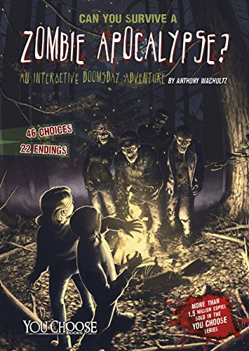 Can You Survive a Zombie Apocalypse?: An Interactive Doomsday Adventure (You Choose: Doomsday) (Can You Survive compare prices)